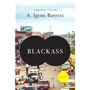 Blackass A Novel by Barrett, A. Igoni, 9781555977337