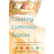 Creating Luminous Spaces by Calamia, Maureen K., 9781573247337