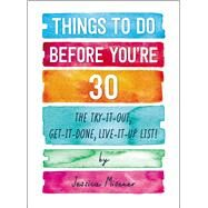 Things to Do Before You're 30 by Misener, Jessica, 9781507207338
