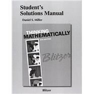 Student's Solutions Manual for Thinking Mathematically by Blitzer, Robert F., 9780321867339
