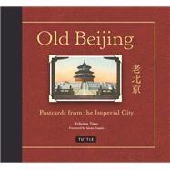 Old Beijing by Titus, Felicitas; Naquin, Susan, 9780804847339