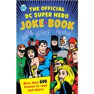 The Official Dc Super Hero Joke Book by Robin, Michael; Parvis, Sarah; Smith, Noah, 9781941367339