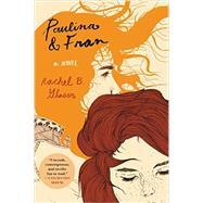 Paulina & Fran by Glaser, Rachel B., 9780062377340