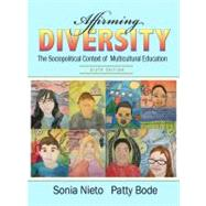 Affirming Diversity The Sociopolitical Context of Multicultural Education by Nieto, Sonia; Bode, Patty, 9780131367340