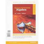 Beginning and Intermediate Algebra a la Carte -- Access Card Package by Lial, Margaret L.; Hornsby, John; McGinnis, Terry, 9780134197340