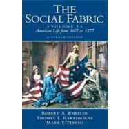 Social Fabric, The, Volume 1 by Wheeler, Robert A.; Hartshorne, Thomas L.; Tebeau, Mark T., 9780205617340