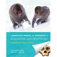 LAB MANUAL+WORKBK.F/BIOLOG.ANTHRO.(LL) by Unknown, 9780393277340