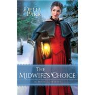 The Midwife's Choice by Parr, Delia, 9780764217340