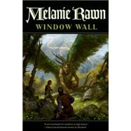 Window Wall by Rawn, Melanie, 9780765377340