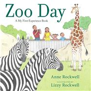 Zoo Day by Rockwell, Anne; Rockwell, Lizzy, 9781481427340