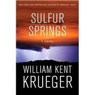 Sulfur Springs by Krueger, William Kent, 9781501147340