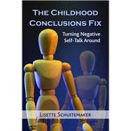 The Childhood Conclusions Fix by Schuitemaker, Lisette, 9781844097340