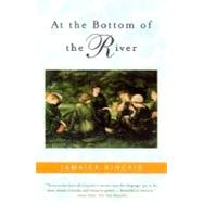 At the Bottom of the River by Kincaid, Jamaica, 9780374527341