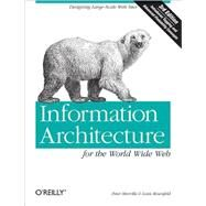 Information Architecture for the World Wide Web by Morville, Peter, 9780596527341