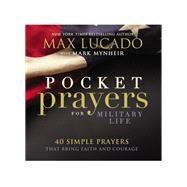 Pocket Prayers for Military Life by Lucado, Max; Mynheir, Mark (CON), 9780718077341
