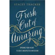 Fresh Out of Amazing by Thacker, Stacey, 9780736967341