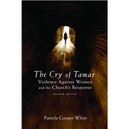 The Cry of Tamar: Violence Against Women and the Church's Response by Cooper-White, Pamela, 9780800697341