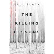 The Killing Lessons A Novel by Black, Saul, 9781250057341