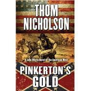 Pinkerton's Gold by Nicholson, Thom, 9781432837341
