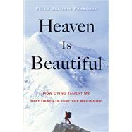 Heaven Is Beautiful by Panagore, Peter Baldwin, 9781571747341