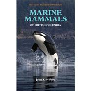 Marine Mammals of British Columbia by Ford, John K. B., 9780772667342