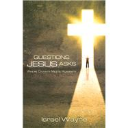 Questions Jesus Asks by Wayne, Israel, 9780892217342
