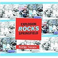 Explosion Rocks Springfield by Toscano, Rodrigo, 9780986437342