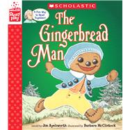 The Gingerbread Man (A StoryPlay Book) by Aylesworth, Jim; McClintock, Barbara, 9781338187342