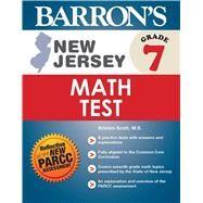 Barron's New Jersey, Grade 7 Math Test by Scott, Kristen, 9781438007342