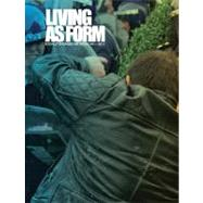 Living As Form by Thompson, Nato, 9780262017343