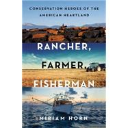 Rancher, Farmer, Fisherman by Horn, Miriam, 9780393247343