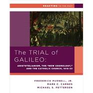 The Trial of Galileo by Petterson, Michael S.; Purnell, Frederick, Jr.; Carnes, Mark C., 9780393937343