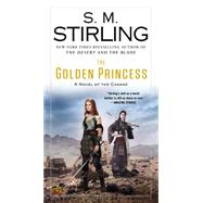 The Golden Princess by Stirling, S. M., 9780451417343