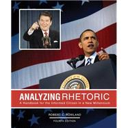 Analyzing Rhetoric: A Handbook for the Informed Citizen in a New Millennium by ROWLAND, ROBERT C, 9780757597343