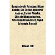 Bangladeshi Painters : Nitun Kundu, Sm Sultan, Quamrul Hassan, Zainul Abedin, Shishir Bhattacharjee, Shahabuddin Ahmed, Syed Jahangir, Ranabi by , 9781157077343