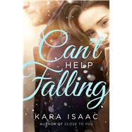 Can't Help Falling A Novel by Isaac, Kara, 9781501117343