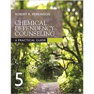 Chemical Dependency Counseling by Perkinson, Robert R., 9781506307343