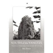 South of the Yangtze by Porter, Bill, 9781619027343