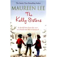 The Kelly Sisters by Lee, Maureen, 9781409137344