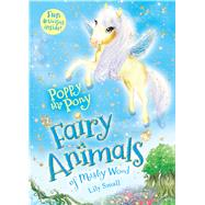 Poppy the Pony Fairy Animals of Misty Wood by Small, Lily, 9781627797344