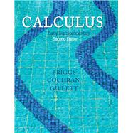 Calculus Early Transcendentals by Briggs, William L.; Cochran, Lyle; Gillett, Bernard, 9780321947345