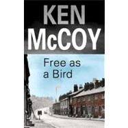 Free as a Bird by McCoy, Ken, 9780727877345