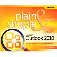 Microsoft Outlook 2010 Plain & Simple by Boyce, Jim, 9780735627345
