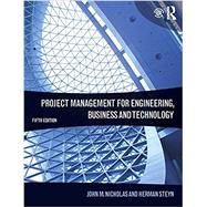 Project Management for Engineering, Business and Technology by Nicholas; John, 9781138937345