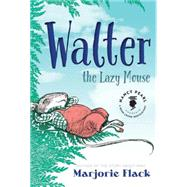Walter the Lazy Mouse by Flack, Marjorie, 9781477827345