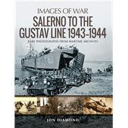 Salerno to the Gustav Line 1943–1944 by Diamond, Jon, 9781526707345