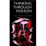 Thinking Through Fashion by Rocamora, Agnes; Smelik, Anneke, 9781780767345
