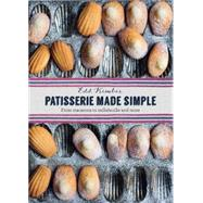 Patisserie Made Simple by Kimber, Edd; Edwards, Laura, 9781909487345