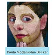 Paula Modersohn-becker by Modersohn-Becker, Paula (ART); Holm, Michael; Colstrup, Tine; Tøjner, Poul Erik, 9788792877345