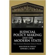 Judicial Policy Making and the Modern State: How the Courts Reformed America's Prisons by Malcolm M. Feeley , Edward L. Rubin, 9780521777346